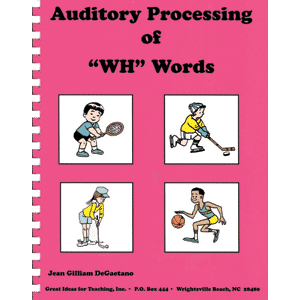 """Auditory Processing of """"WH"""" Words-0"""